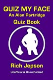 Quiz My Face: An Alan Partridge Quiz Book