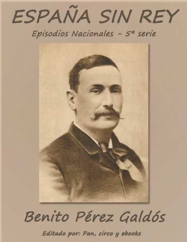 España sin Rey (Episodios nacionales) por Benito Pérez Galdós
