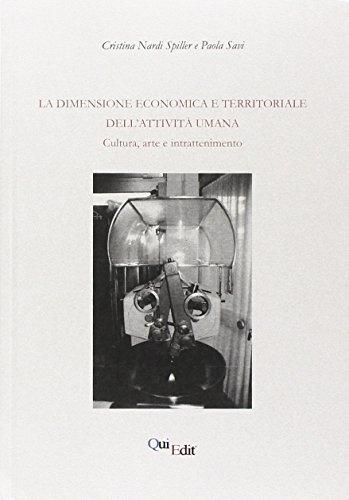 La dimensione economica e territoriale dell'attività umana. Cultura, arte e intrattenimento
