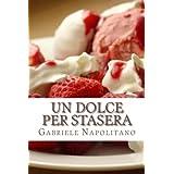 Un dolce per stasera (Italian Edition)