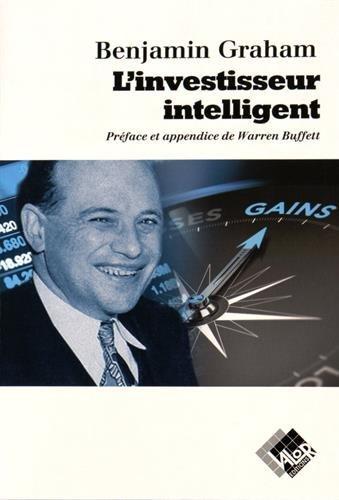 L'Investisseur intelligent : Un livre de conseils pratiques par Benjamin Graham
