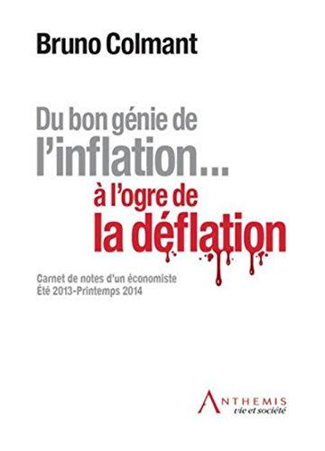 Du bon génie de l'inflation ... à l'ogre de la déflation par Bruno Colmant