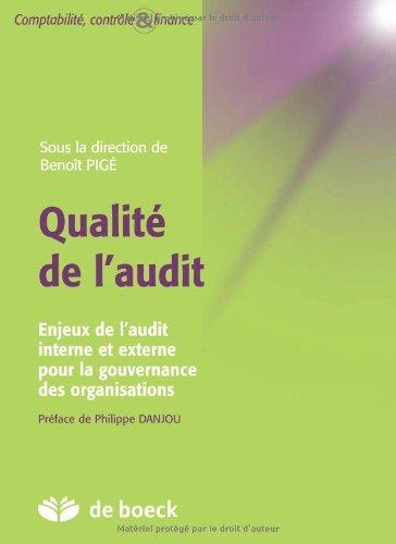 Qualité de l'audit : Enjeux de l'audit interne et externe pour la gouvernance des organisations