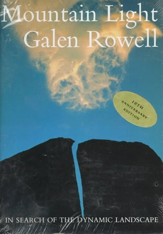 Mountain Light: In Search of the Dynamic Landscape by Galen Rowell (1995-09-01)