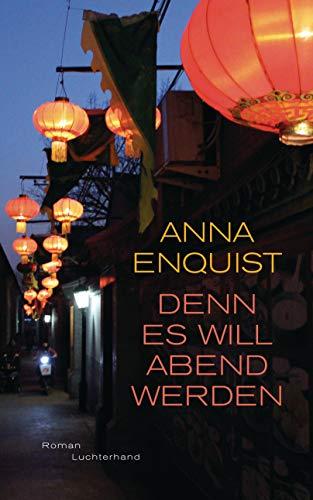Buchseite und Rezensionen zu 'Denn es will Abend werden: Roman' von Anna Enquist