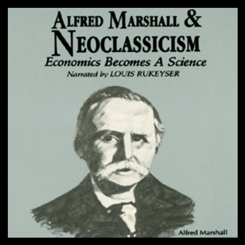 Alfred Marshall and Neoclassicism  Audiolibri
