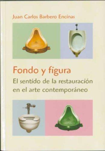 Fondo y figura. El sentido de la restauración en el arte contemporáneo