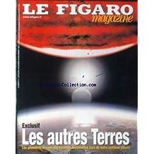 FIGARO MAGAZINE (LE) [No 18161] du 28/12/2002 - LES AUTRES TERRES - LES 1ERES IMAGES DES PLANETES ECOUVERTES HORS DE NOTRE SYSTEME SOLAIRE.