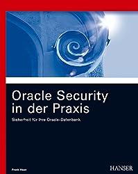 Oracle Security in der Praxis: Sicherheit für Ihre Oracle-Datenbank