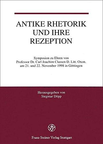 Download Antike Rhetorik Und Ihre Rezeption Symposion Zu