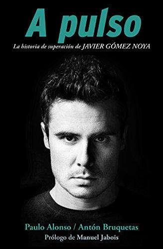 A pulso: La historia de superación de Javier Gómez Noya por Paulo Alonso