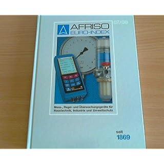 Afriso Euro-Index 07/08: Mess-, Regel- und Überwachungsgeräte für Haustechnik, Industrie und Umweltschutz