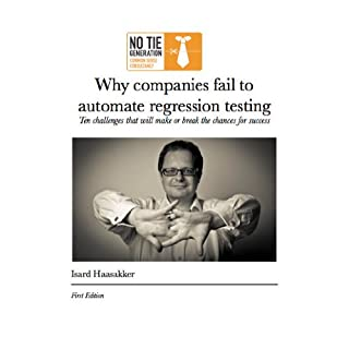 Why companies fail to automate regression testing (English Edition)