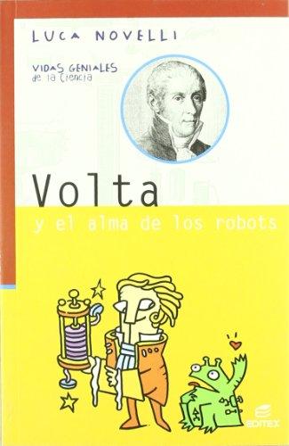 Volta y el alma de los robots (Vidas Geniales de la Ciencia)