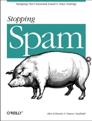 Stopping Spam Stamping Out Unwanted Email And News Postings