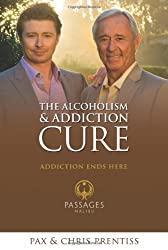 The Alcoholism and Addiction Cure: A Holistic Approach to Total Recovery by Chris Prentiss (2005-09-02)