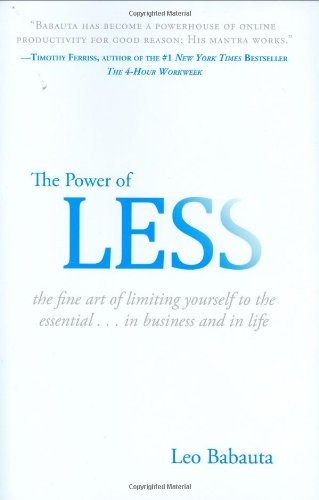 The Power of Less: The Fine Art of Limiting Yourself to the Essential...in Business and in Life por Leo Babauta