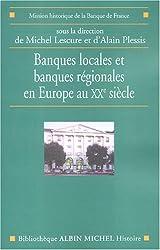 Banques locales et régionales en Europe au XXe siècle