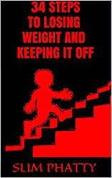 34 STEPS TO LOSING WEIGHT AND KEEPING IT OFF (English Edition)
