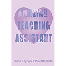 """Amazing Teaching Assistant: 6"""" by 9"""" notebook, 50 lined pages"""