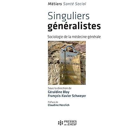 Singuliers généralistes - Sociologie de la médecine générale (Métier Santé Social)