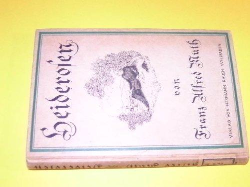Heiderosen. Eine Auswahl aus den Liedern des rheinischen Sängers Franz Alfred Muth