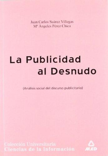Publicidad Al Desnudo. Analisis Social Del Discurso Publicitario