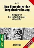 Das Einmaleins der Entgeltabrechnung: 70 Seiten Praxisteil mit Musterlösungen! - Uwe Frank