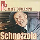Schnozzola: the Best of Jimmy Durante