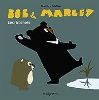 Bob et Marley. Les Ricochets par Frédéric Marais