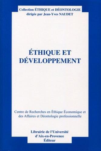 Ethique et développement: Actes du treizième colloque d'éthique économique. Aix-en-Provence, 29 juin et 30 juin 2006. Centre de recherches en éthique ... des affaires et déontologie professionnelles.