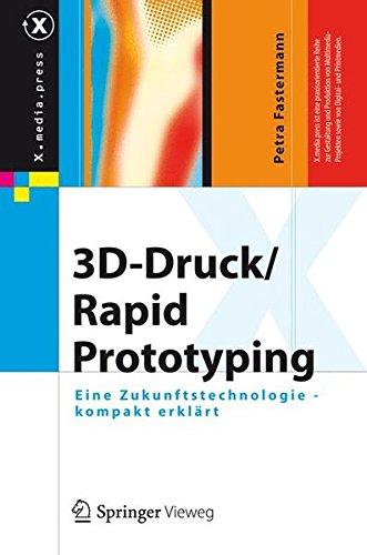 3D-Druck/Rapid Prototyping: Eine Zukunftstechnologie