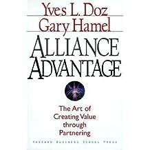 Alliance Advantage: The Art of Creating Value Through Partnering