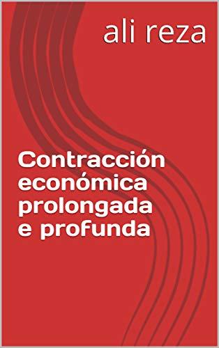 Contracción económica prolongada e profunda (Galician Edition)