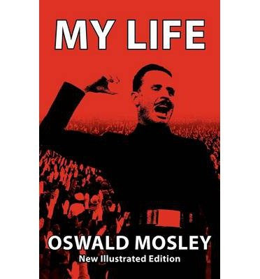 [(My Life )] [Author: Sir Oswald Mosley] [Sep-2012]