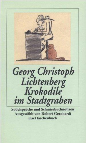 Krokodile im Stadtgraben: Sudelsprüche und Schmierbuchnotizen (insel taschenbuch)