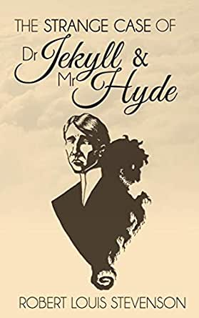 The Strange Case of Dr  Jekyll and Mr  Hyde (Illustrated)