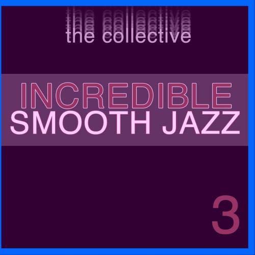 Incredible Smooth Jazz 3