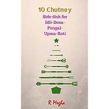 10 Chutney: Side dish for Idli-Dosa-Pongal-Upma-Roti (English Edition)