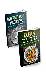 Intermittent Fasting: 2 book set - Intermittent Fasting with Clean Eating to lose weight, build lean muscle and live better (English Edition)