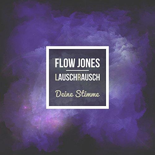 Deine Stimme (Flow Jones Edit)