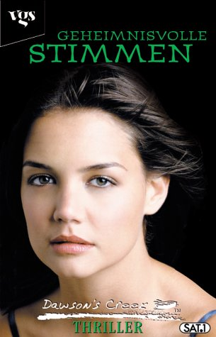Dawson's Creek Thriller 1, Geheimnisvolle Stimmen.