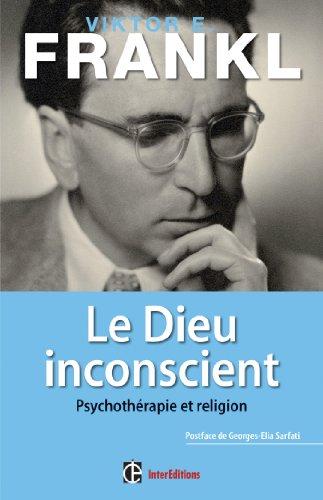 Le Dieu inconscient - Psychothrapie et religion - Prface de Georges-Elia Sarfati