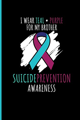 or My Brother Suicide Prevention Awareness: Journal Notebook ()