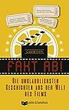 Fakt ab!: Die unglaublichsten Geschichten aus der Welt des Films (German Edition)