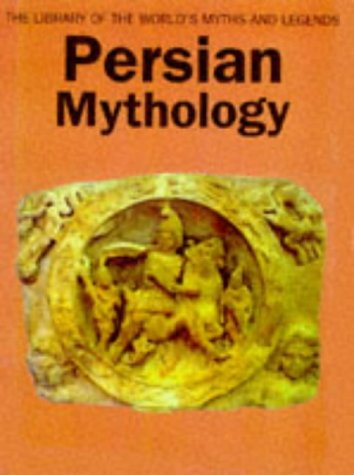 Persian Mythology (Library of world's myths and legends)