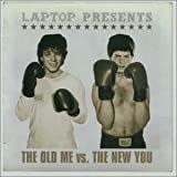 Songtexte von Laptop - The Old Me vs. The New You