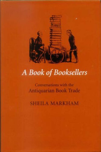 A Book of Booksellers: Conversations with the Antiquarian Book Trade