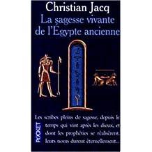 La Sagesse vivante de l'Egypte ancienne