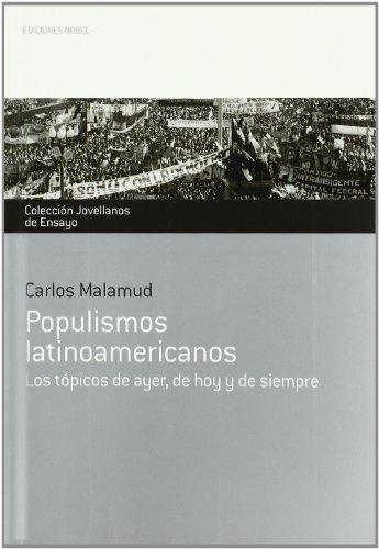 Populismos latinoamericanos : los tópicos de ayer, de hoy y de siempre por Carlos Malamud